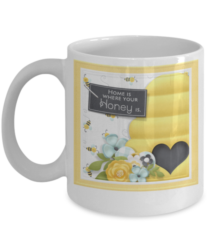 Home is Where Your Honey Is. Mug