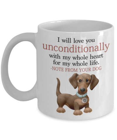 "Dog v.3 ""I will love you unconditionally with my whole heart for my whole life."" Mug"