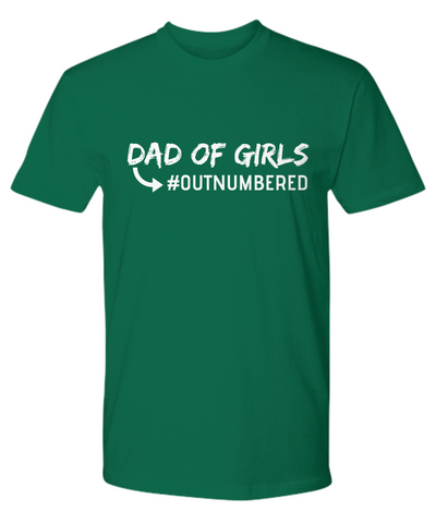 Image of Fathers Day Gift Dad of Girls Outnumbered Men's T Shirt