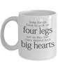 """Some friends have to walk on four legs just so they can carry around such big hearts."" Mug"