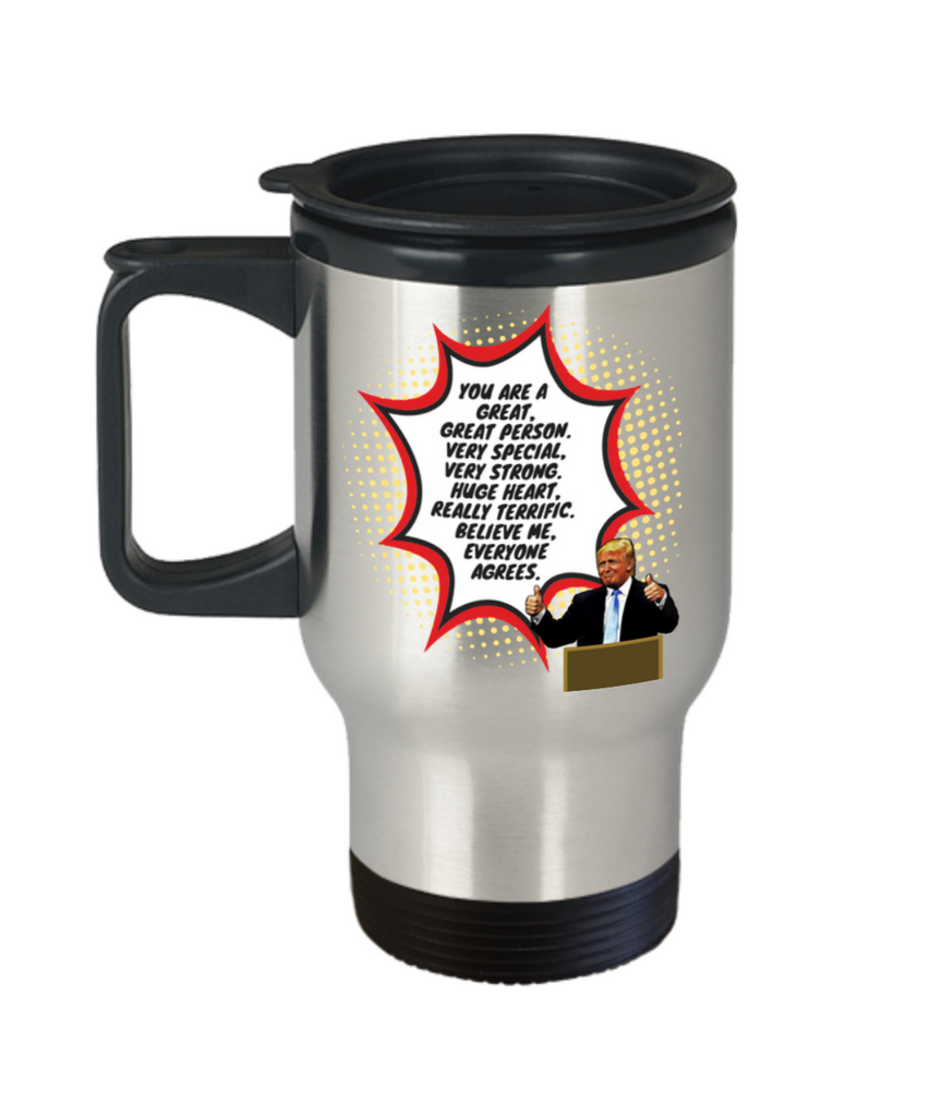 Funny Trump Person Praise Travel Mug