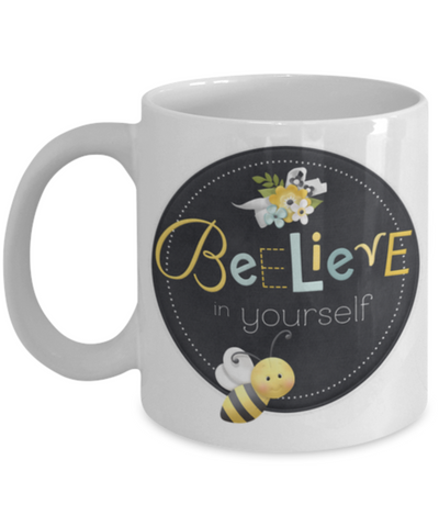 """Beelieve in Yourself"" Mug"