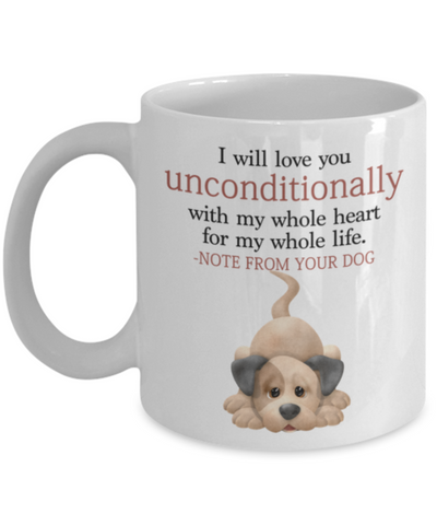 "Image of Dog v.5 ""I will love you unconditionally with my whole heart for my whole life."" Mug"