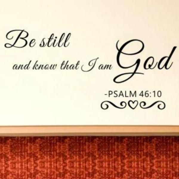 "Psalm 46:10 ""Be Still And Know That I Am God"" Wall Decal"