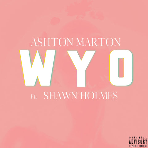 Ashton Marton - W.Y.O. (What You On)