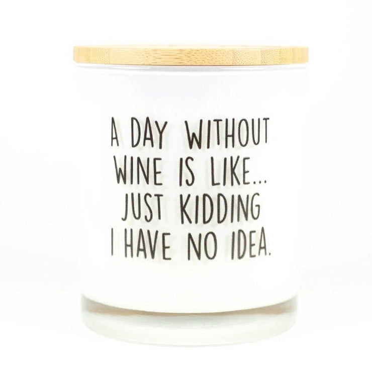 A Day Without Wine Is Like Candle