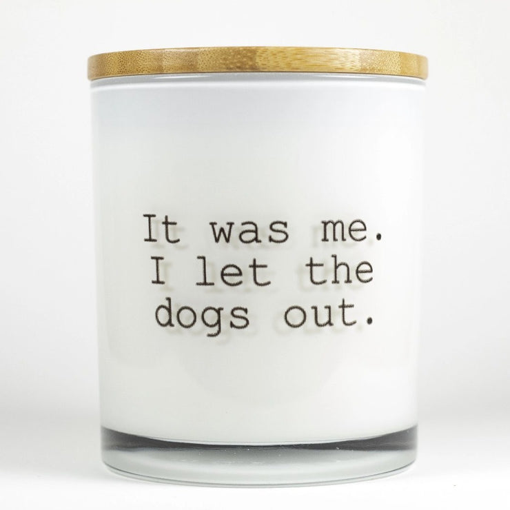 It was me. I let the dogs out candle