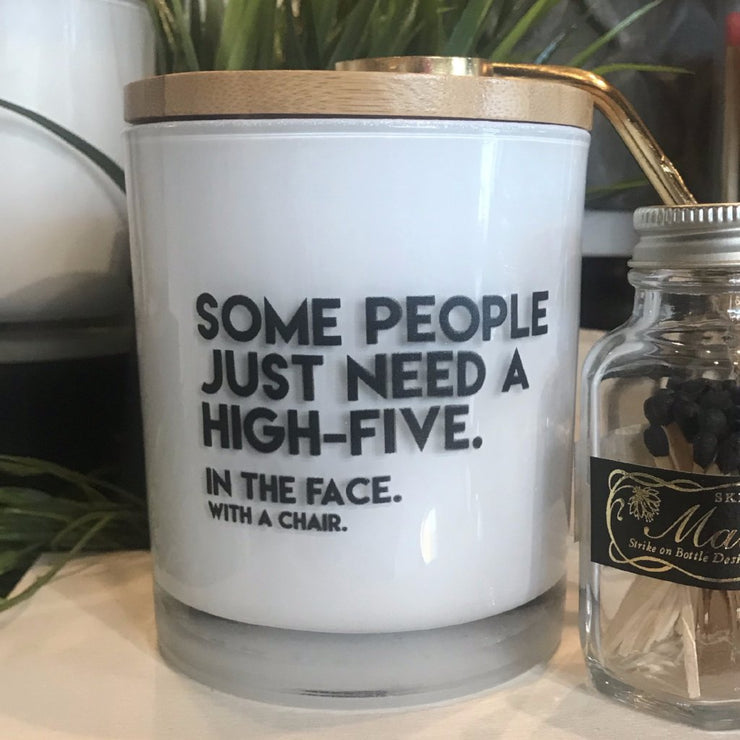 Some People Just Need a High Five in the Face Candle