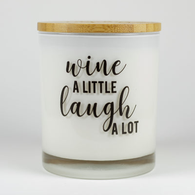 WINE A LITTLE LAUGH A LOT