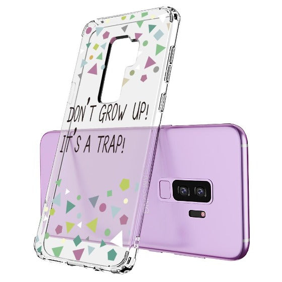 Don't Grow Up! It's A Trap! Phone Case - Samsung Galaxy S9 Plus Case
