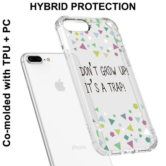 Don't Grow Up! It's A Trap! Phone Case - iPhone 8 Plus Case