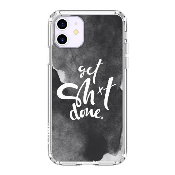 Get Sh*t Done Phone Case - iPhone 11 Case