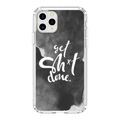 Get Sh*t Done Phone Case - iPhone 11 Pro Case