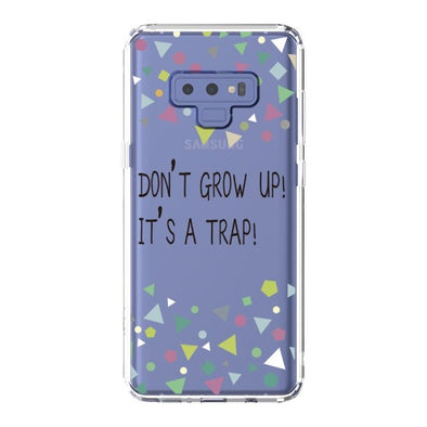 Don't Grow Up! It's A Trap! Phone Case - Samsung Galaxy Note 9 Case