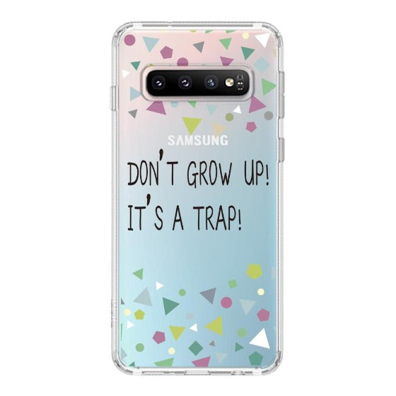 Don't Grow Up! It's A Trap! Phone Case - Samsung Galaxy S10 Plus Case