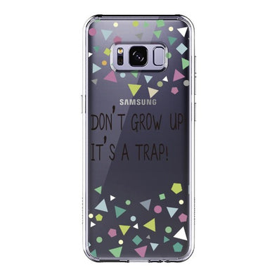 Don't Grow Up! It's A Trap! Phone Case - Samsung Galaxy S8 Case