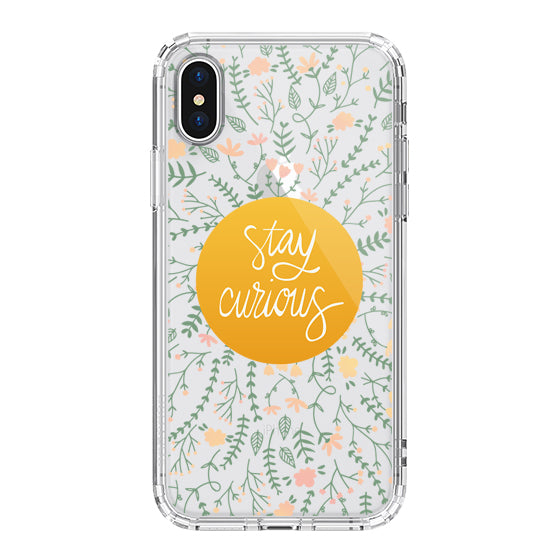 Floral Flower Stay Curious Quotes Phone Case - iPhone X Case