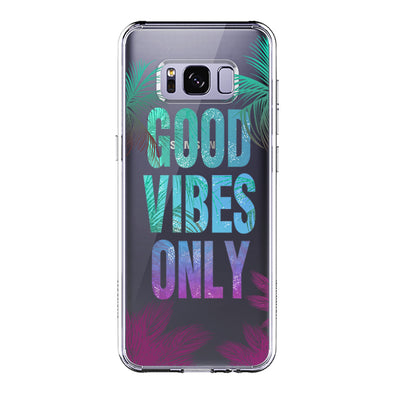 Good Vibes Only Phone Case - Samsung Galaxy S8 Plus Case