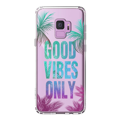 Good Vibes Only Phone Case - Samsung Galaxy S9 Case