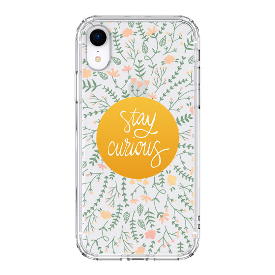 Floral Flower Stay Curious Quotes Phone Case - iPhone XR Case