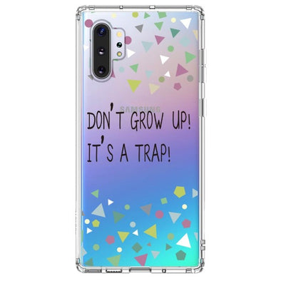 Don't Grow Up! It's A Trap! Phone Case - Samsung Galaxy Note 10 Plus Case