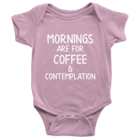 Mornings Are For Coffee And Contemplation Baby Romper Onesie Baby Boy Baby Girl
