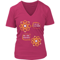 I Lost An Electron Are You Positive VNeck Shirts for Women