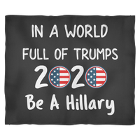 Funny Anti Donald Trump Pro Hillary 2020 Warm Fleece Blanket for Women Men Kids