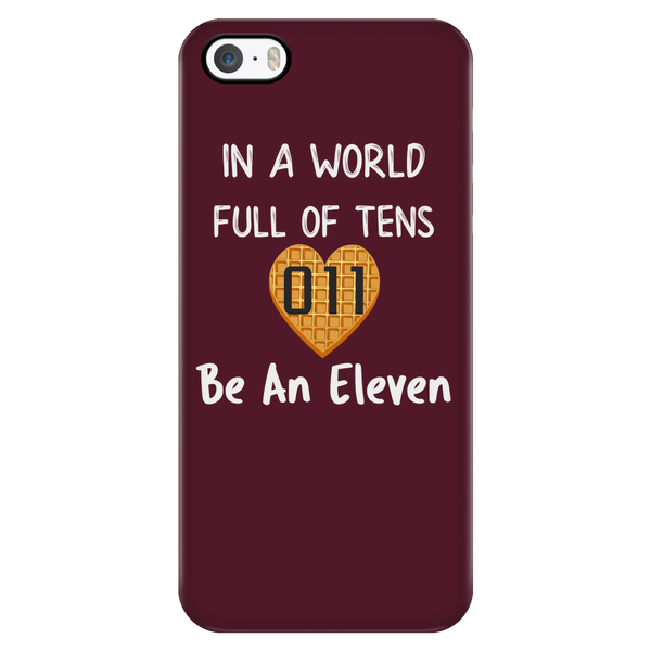 In a World Full of Tens Be an Eleven Waffle iPhone Smartphone Case for Women Men Kids