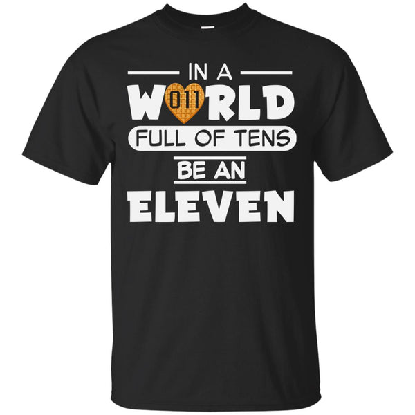 In A World Full of Tens Be An Eleven T Shirt for Men Women Kids Boys Girls Youth Waffle Tee