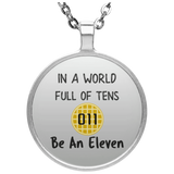 World Full of Tens Pendant Necklace, Be an Eleven