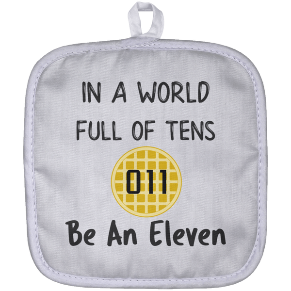 World Full of Tens Pot Holder, Be an Eleven