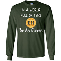 In a World of Ten Be an Eleven Long Sleeve T Shirt for Men Women Kids Boys Girls Youth