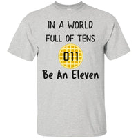 World Full of Tens Be an Eleven Shirt Adults Kids