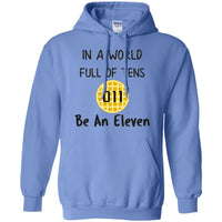 World Full of Tens Hoodie Sweatshirt, Be an Eleven