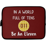 World Full of Tens Laptop Sleeve, Be an Eleven