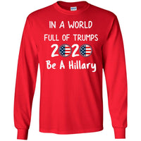 Funny Anti Donald Trump Pro Hillary 2020 Unisex Long Sleeve Shirt for Men Women Kids Youth Adult Plus Size