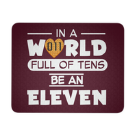 In a World Full of Tens Be an Eleven Mousepads for Women Men Kids Gamers Waffle Mousepad