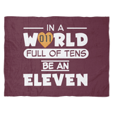 In A World Full of Tens Be An Eleven Fleece Blanket for Women Men Kids Waffle Blanket