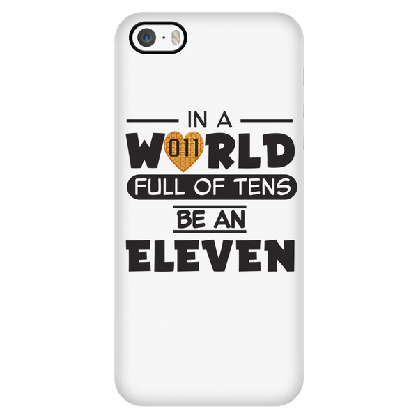 In a World Full of Tens Be an Eleven iPhone Smart Phone Case for Women Men Kids Waffle Case