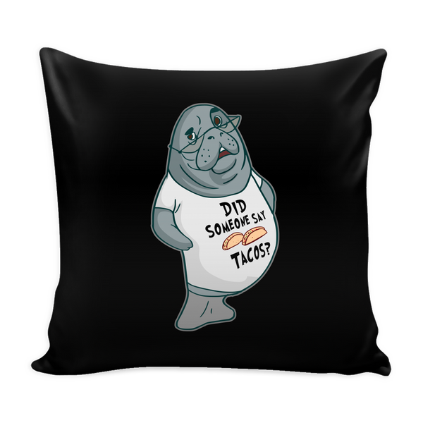 Manatee Did Someone Say Tacos Commercial Novelty Pillow Cover for Couch Sofa