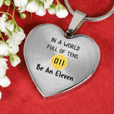 World Full of Tens Heart Pendant Necklace, Be an Eleven