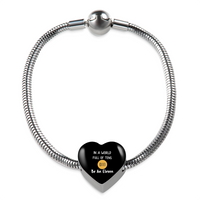 In a World Full of Tens Be An Eleven Stainless Steel Heart Charm Bracelet with Gift Box