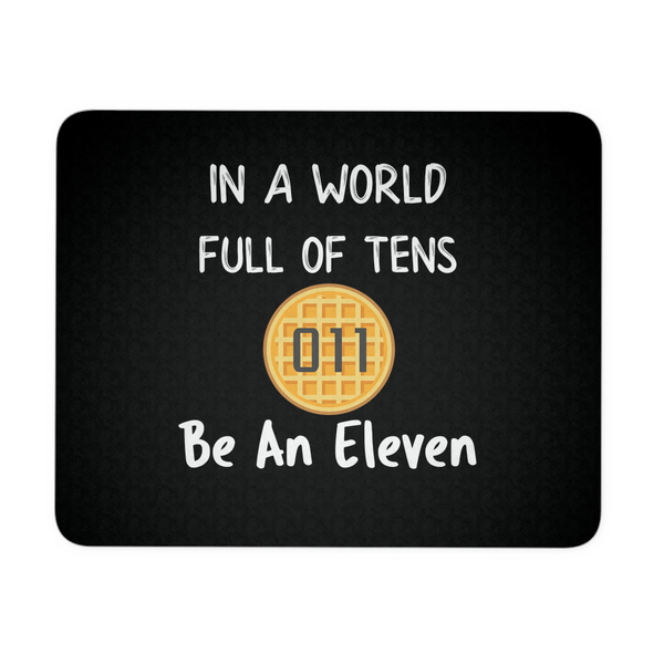 In a World of Ten Be an Eleven Mousepads for Women Men Kids Gamers Waffle Mousepad