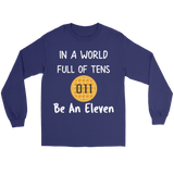 In a World of Ten Be an Eleven Unisex Long Sleeve T Shirt for Men and Women Waffle Tee