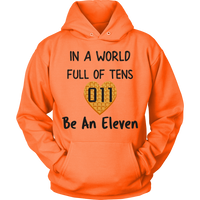 In a World Full of Tens Be An Eleven Waffle Unisex Hoodie for Men Women Plus Size