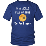 In a World of Ten Be an Eleven T Shirt for Men Women Waffle Tee