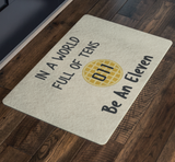 World Full of Tens Door Mat, Be an Eleven