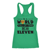 In a World Full of Tens Be an Eleven Racerback Tank Top for Women Waffle Tee