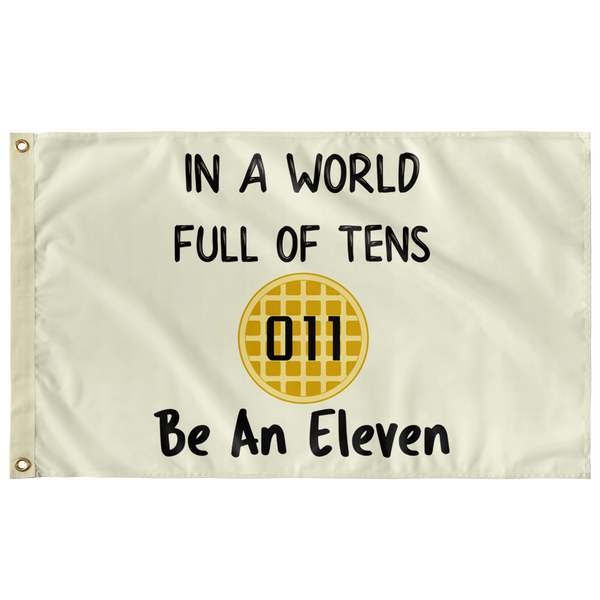 World Full of Tens Flag, Be an Eleven